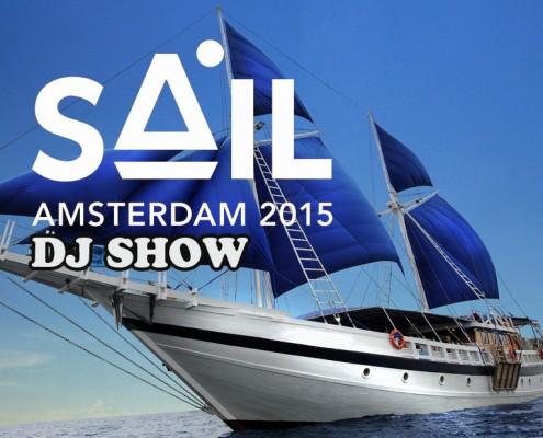 SAIL 2015 DJ SHOW AMSTERDAM